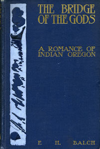 Books Illustrated by Maynard Dixon - THE BRIDGE OF THE GODS: A ROMANCE OF INDIAN OREGON F.H. Balch